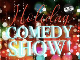 Holiday Comedy Show! Photo