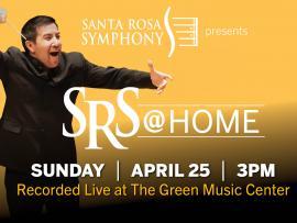 Virtual Event: Santa Rosa Symphony presents SRS @ Home APR 25 Photo