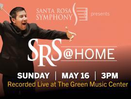 Virtual Event: Santa Rosa Symphony presents SRS @ Home May 16 Photo
