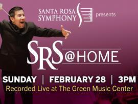 Virtual Event: Santa Rosa Symphony presents SRS @ Home FEB 28 Photo