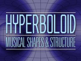 Virtual Event: Hyperboloid: Music, Shapes and Structure Photo
