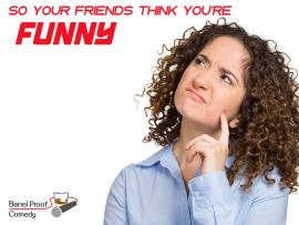 So Your Friends Think You're Funny #9 - Amateur Comedy Competition Photo