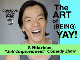 The Art of (being) YAY! A Self-improvement Comedy Show with Aidan Park Photo